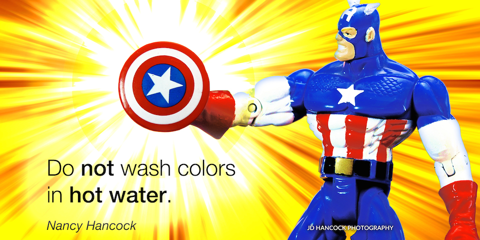 Do not wash colors in hot water.
