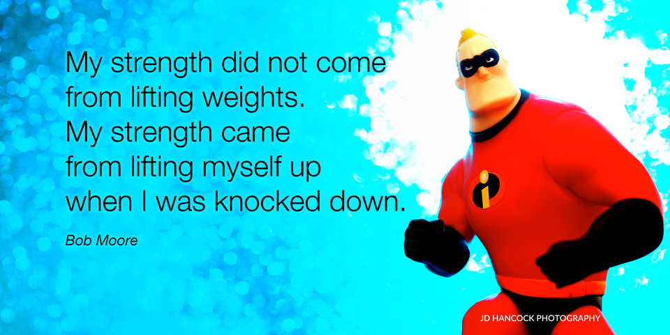My strength did not come from lifting weights ...