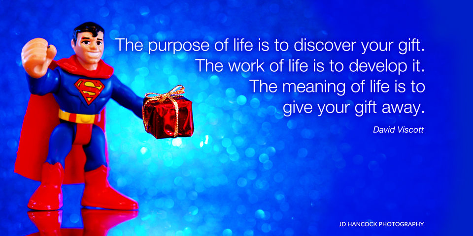 The purpose of life is to discover your gift ...